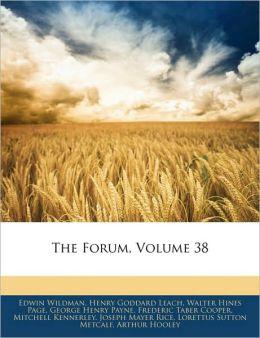The Forum, Volume 38