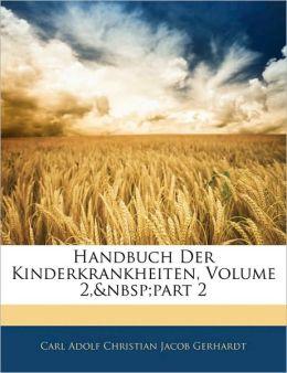 Handbuch Der Kinderkrankheiten, Volume 2,part 2