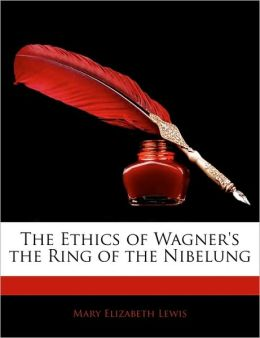 The Ethics Of Wagner's The Ring Of The Nibelung