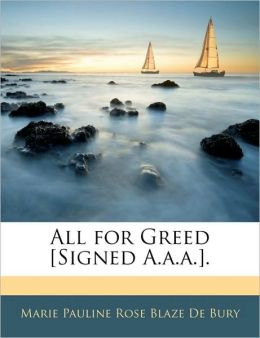 All For Greed [Signed A.A.A.].