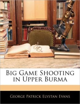 Big Game Shooting In Upper Burma