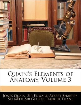 Quain's Elements Of Anatomy, Volume 3