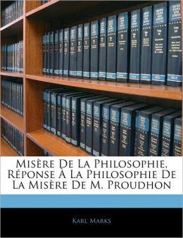 Misere De La Philosophie, Reponse A La Philosophie De La Misere De M. Proudhon