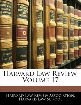 Harvard Law Review, Volume 17