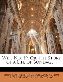 Wife No. 19, Or, The Story Of A Life Of Bondage...