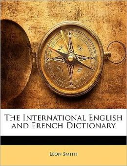 The International English And French Dictionary