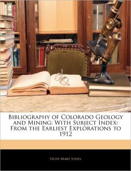 Bibliography Of Colorado Geology And Mining