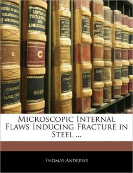 Microscopic Internal Flaws Inducing Fracture In Steel ...