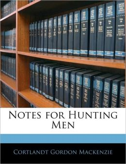 Notes For Hunting Men