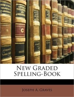 New Graded Spelling-Book