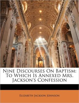 Nine Discourses On Baptism