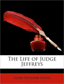 The Life Of Judge Jeffreys