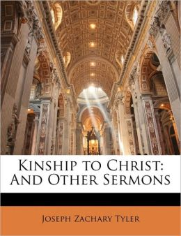 Kinship to Christ: And Other Sermons