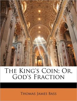 The King's Coin; Or, God's Fraction