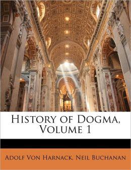 History of Dogma, Volume 1