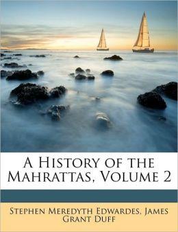 A History of the Mahrattas, Volume 2