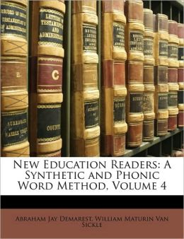 New Education Readers: A Synthetic and Phonic Word Method, Volume 4
