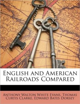 English and American Railroads Compared