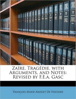 Za re, Trag die. with Arguments, and Notes: Revised by F.E.a. Gasc