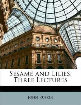 Sesame and Lilies: Three Lectures
