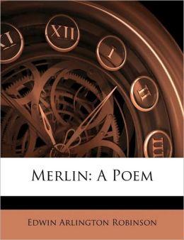Merlin: A Poem