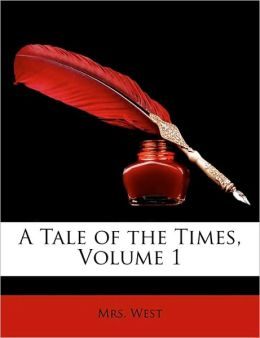 A Tale of the Times, Volume 1
