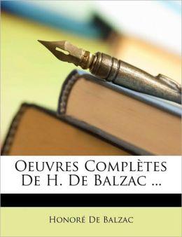 Oeuvres Compltes de H. de Balzac ...