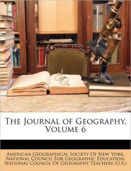 The Journal of Geography, Volume 6