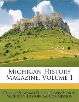 Michigan History Magazine, Volume 1