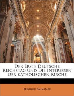 Der Erste Deutsche Reichstag Und Die Interessen Der Katholischen Kirche