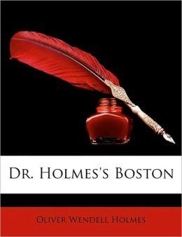 Dr. Holmes's Boston