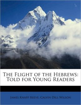 The Flight of the Hebrews: Told for Young Readers