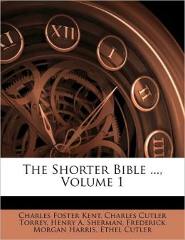 The Shorter Bible ..., Volume 1