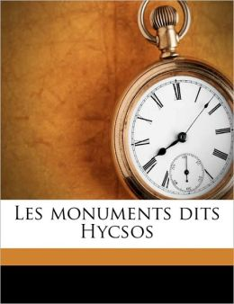 Les monuments dits Hycsos
