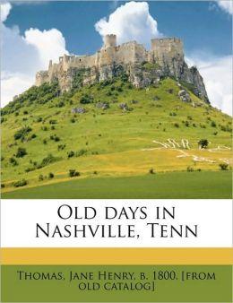 Old days in Nashville, Tenn