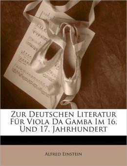 Zur Deutschen Literatur Fur Viola Da Gamba Im 16. Und 17. Jahrhundert