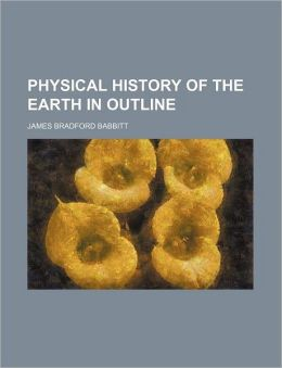 Physical History of the Earth in Outline