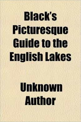 Black's Picturesque Guide to the English Lakes