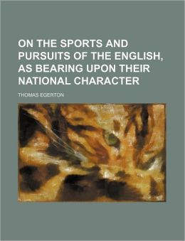 On the Sports and Pursuits of the English, as Bearing Upon Their National Character