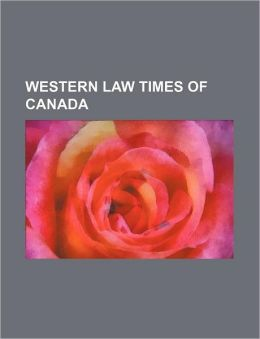 Western Law Times of Canada (Volume 4)