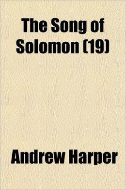 The Song of Solomon Volume 19