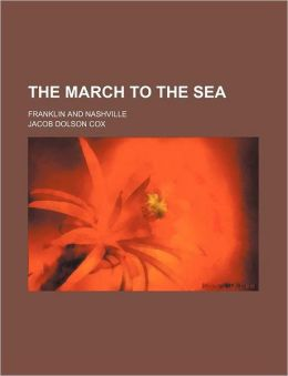 The March to the Sea (Volume 10); Franklin and Nashville