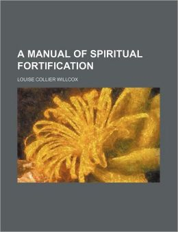 A Manual of Spiritual Fortification