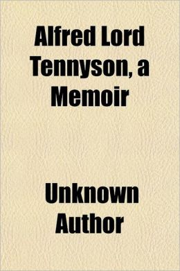 Alfred Lord Tennyson; A Memoir by His Son Volume 2