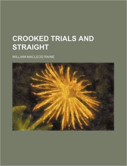 Crooked Trials and Straight