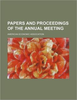 Papers and Proceedings of the Annual Meeting (Volume 32-33)