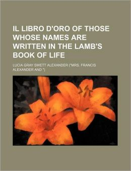 Il Libro D'Oro of Those Whose Names Are Written in the Lamb's Book of Life