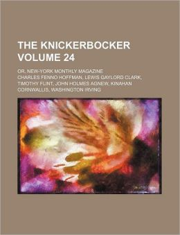 The Knickerbocker Volume 24; Or, New-York Monthly Magazine