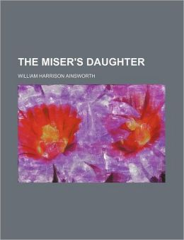 The Miser's Daughter