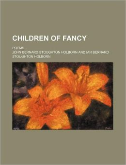 Children of Fancy; Poems